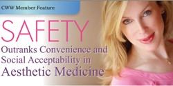 SAFETY CWW Member Feature Outranks Convenience and Social Acceptability in Aesthetic Medicine